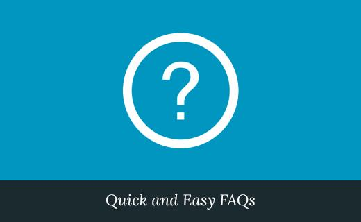 Quick and Easy FAQs