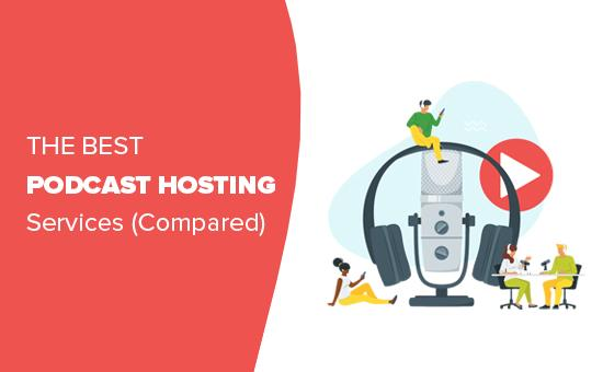 The best podcast hosting companies compared