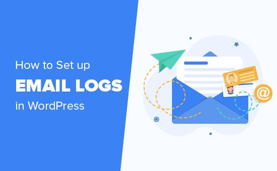 How to set up email logs in WordPress and WooCommerce