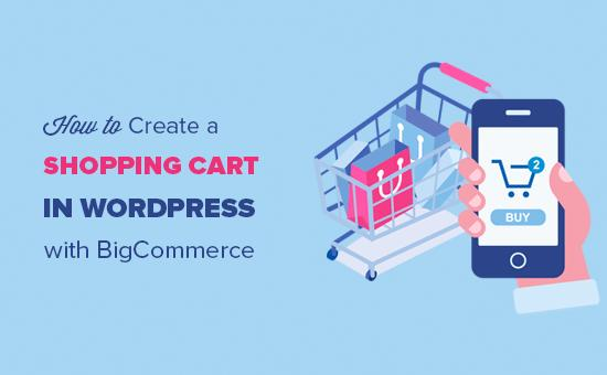 Adding a shopping cart in WordPress with BigCommerce
