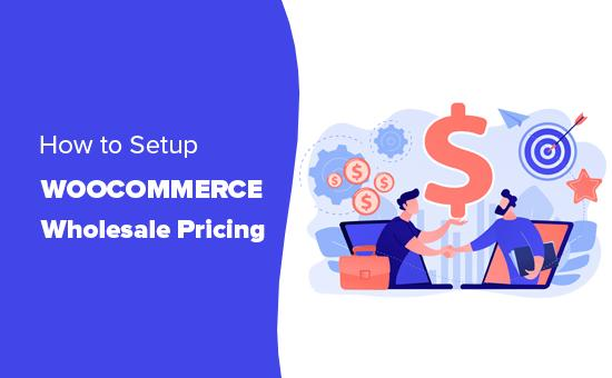 Setting up wholesale pricing discounts in WooCommerce